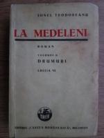 Ionel Teodoreanu - La medeleni. Drumuri (1942 Volumul II)