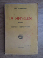 Ionel Teodoreanu - La Medeleni. Hotarul nestatornic (1926)