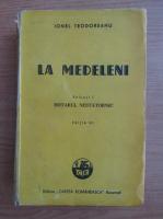 Ionel Teodoreanu - La Medeleni (volumul 1, 1943)