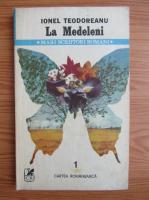 Ionel Teodoreanu - La Medeleni (volumul 1)