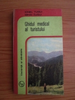 Anticariat: Ionel Tugui, Mihai Tugui - Ghidul medical al turistului