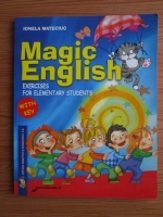 Ionela Mateciuc - Magic Engliesh. Exercises for elementary students
