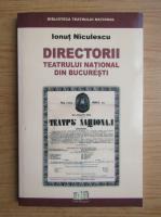 Anticariat: Ionut Niculescu - Directorii Teatrului National din Bucuresti
