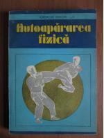Anticariat: Iordache Enache - Autoapararea fizica