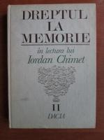 Iordan Chimet - Dreptul la memorie (volumul 2)