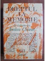 Iordan Chimet - Dreptul la memorie (volumul 3)