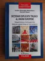 Anticariat: Iordan Gheorghe Barbulescu - Dictionar explicativ trilingv al Uniunii Europene