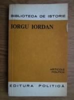 Anticariat: Iorgu Iordan - Articole politice