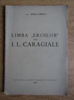 Anticariat: Iorgu Iordan - Limba eroilor lui I. L. Caragiale