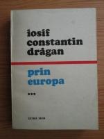 Iosif Constantin Dragan - Prin Europa (volumul 3)