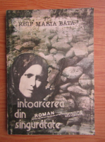 Anticariat: Iosif Maria Bata - Intoarcerea din singuratate