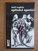 Anticariat: Iosif Naghiu - Spitalul special