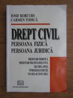 Anticariat: Iosif Robi Urs - Drept civil, persoana fizica, persoana juridica
