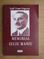 Anticariat: Iosif Toma Popescu - Memorial Iuliu Maniu
