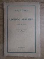 Iovan Ducici - Legende albastre (1939)