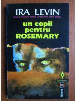 Anticariat: Ira Levin - Un copil pentru Rosemary