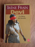 Anticariat: Irene Frain - Devi. La Reine des bandits