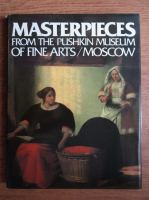 Anticariat: Irina Antonova - Masterpieces from the Pushkin museum of fine arts, Moscow