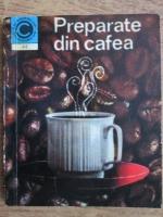 Irina Dordea - Preparate din cafea