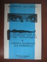 Irina Holdevici - Hipnoza si fortele nelimitate ale psihismului