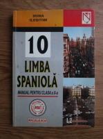 Irina Ilegitim - Limba spaniola. Manual pentru clasa a X a