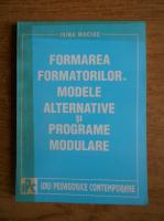 Anticariat: Irina Maciuc - Formarea formatorilor. Modele alternative si programe modulare