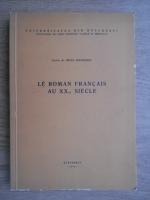 Anticariat: Irina Mavrodin - Le roman francais au XX-e siecle
