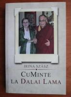 Irina Szasz - CuMinte la Dalai Lama