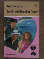 Anticariat: Iris Danbury - Insula cu liliacul in floare