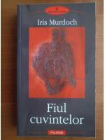 Iris Murdoch - Fiul cuvintelor