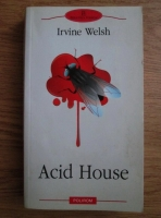 Anticariat: Irvine Welsh - Acid House