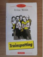 Anticariat: Irvine Welsh - Trainspotting