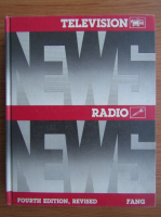 Irving E. Fang - Television news. Radio news (fourth edition, revised)