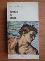 Irving Stone - Agonie si extaz (volumul 2)