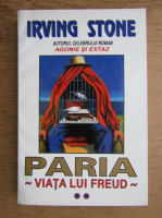 Irving Stone - Paria. Viata lui Freud (volumul 2)
