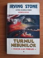 Irving Stone - Turnul nebunilor. Viata lui Sigmund Freud (volumul 1)