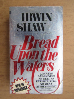 Anticariat: Irwin Shaw - Bread upon the waters