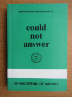 Anticariat: Is-Haq Efendi Of Harput - Could not answer