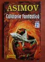 Isaac Asimov - Calatorie fantastica
