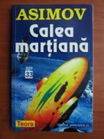 Isaac Asimov - Calea martiana