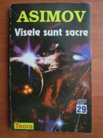 Isaac Asimov - Visele sunt sacre