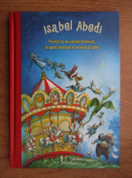 Anticariat: Isabel Abedi - Povesti cu un carusel fermecat, dragoni inaripati si vacante cu zane
