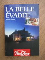 Anticariat: Isabelle Angelo - La belle evadee