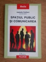 Isabelle Pailliart - Spatiul public si comunicarea