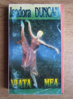 Anticariat: Isadora Duncan - Viata mea