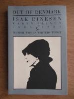 Anticariat: Isak Dinesen - Out of Denmark