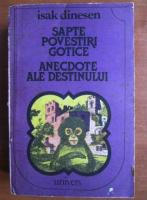 Anticariat: Isak Dinesen - Sapte povestiri gotice si anecdote ale destinului