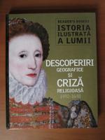 Anticariat: Istoria ilustrata a lumii. Descoperiri geografice si criza religioasa 1492-1648 (Reader's Digest)