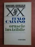 Italo Calvino - Orasele invizibile