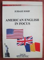 Anticariat: Iuhasz Iosif - American english in focus